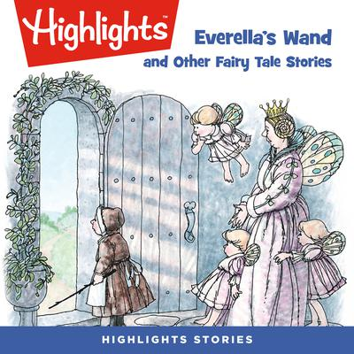 Everellas Wand and Other Fairy Tale Stories Audiobook, by various authors