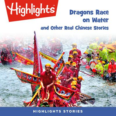 Dragons Race in the Water and Other Real Chinese Stories Audiobook, by various authors