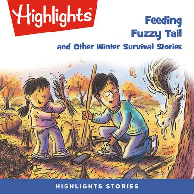 Feeding Fuzzy Tail and Other Winter Survival Stories Audiobook, by various authors