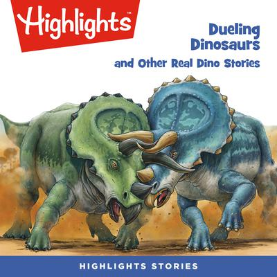 Dueling Dinosaurs and Other Real Dino Stories Audiobook, by various authors
