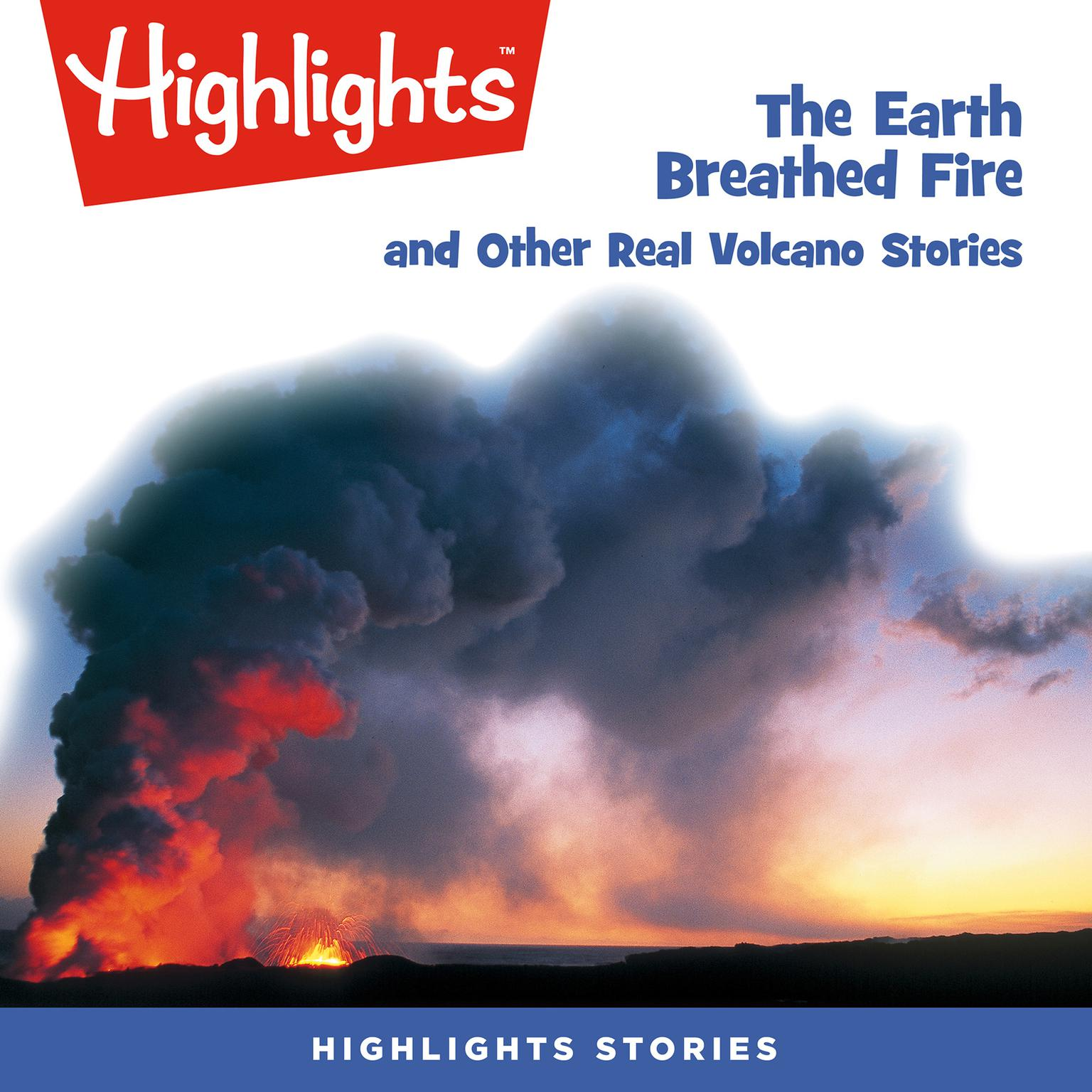 Printable The Earth Breathed Fire and Other Real Volcano Stories Audiobook Cover Art