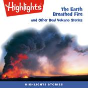The Earth Breathed Fire and Other Real Volcano Stories Audiobook, by various authors
