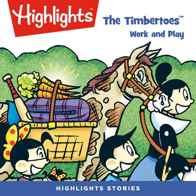 The Timbertoes: Work and Play Audiobook, by Rich Wallace