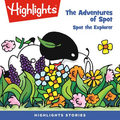 The Adventures of Spot: Spot the Explorer Audiobook, by Marileta Robinson