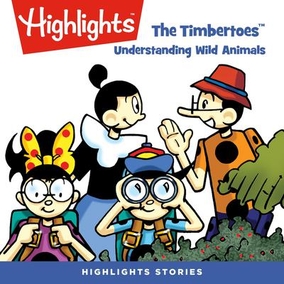 The Timbertoes: Understanding Wild Animals Audiobook, by Rich Wallace
