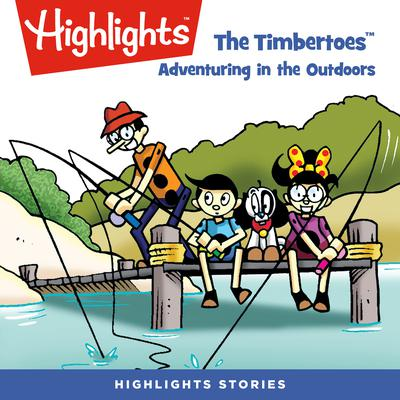 The Timbertoes: Adventuring in the Outdoors Audiobook, by Rich Wallace