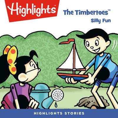 The Timbertoes: Silly Fun Audiobook, by Rich Wallace
