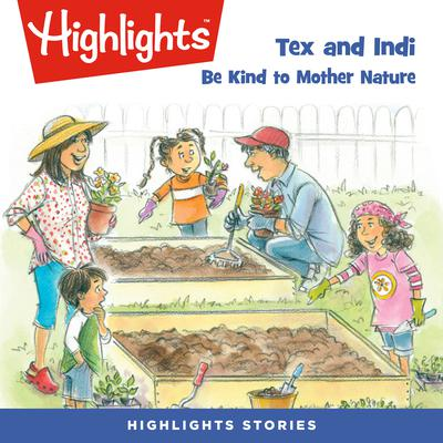 Tex and Indi: Be Kind to Mother Nature Audiobook, by Lissa Rovetch