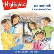 Tex and Indi: A Cat Named Cow Audiobook, by Highlights for Children