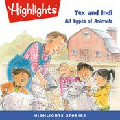 Tex and Indi: All Types of Animals Audiobook, by Lissa Rovetch