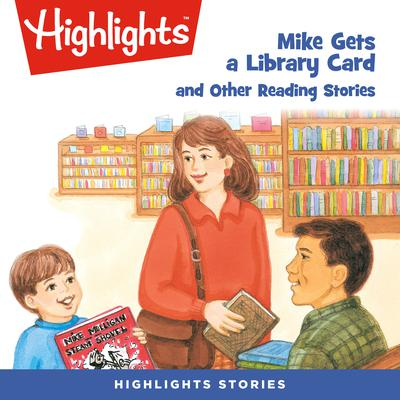 Mike Gets a Library Card and Other Reading Stories Audiobook, by various authors