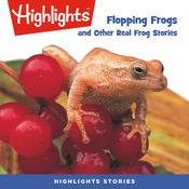 Flopping Frogs and Other Real Frog Stories Audiobook, by various authors