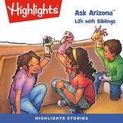 Ask Arizona: Life with Siblings Audiobook, by Lissa Rovetch