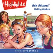 Ask Arizona: Making Choices Audiobook, by Lissa Rovetch