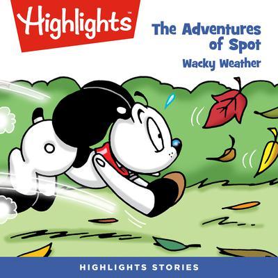 The Adventures of Spot: Wacky Weather Audiobook, by Marileta Robinson