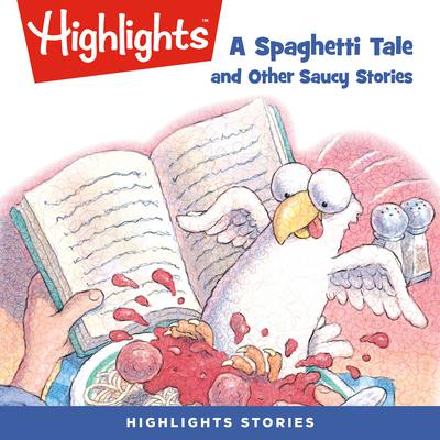 A Spaghetti Tale and Other Saucy Stories Audiobook, by Highlights for Children