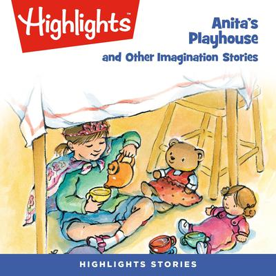 Anitas Playhouse and Other Imagination Stories Audiobook, by Alexandra Mercer McCarren