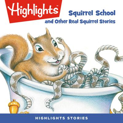 Squirrel School and Other Real Squirrel Stories Audiobook, by various authors