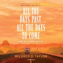 All the Days Past, All the Days to Come Audiobook, by Mildred D. Taylor