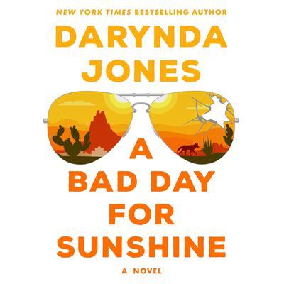 A Bad Day for Sunshine: A Novel Audiobook, by Darynda Jones