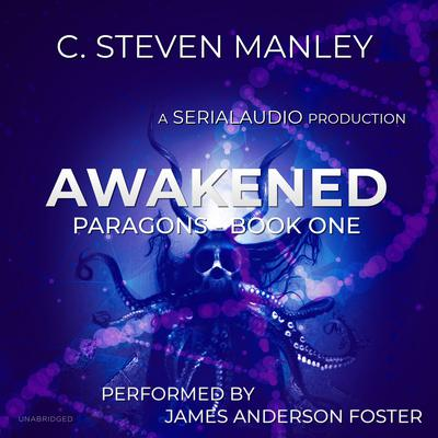 Awakened: Paragons, Book 1 Audiobook, by C. Steven Manley