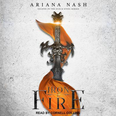 Iron & Fire Audiobook, by Ariana Nash