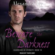 Beware the Darkness Audiobook, by Alexandra Ivy