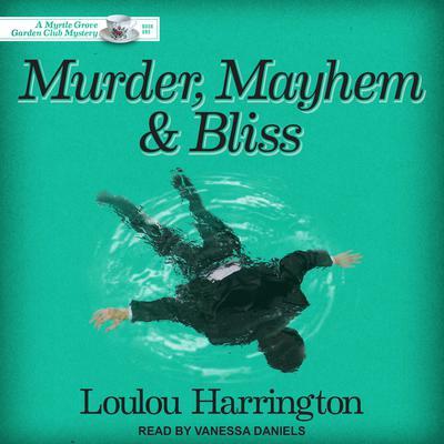 Murder, Mayhem and Bliss Audiobook, by Loulou Harrington