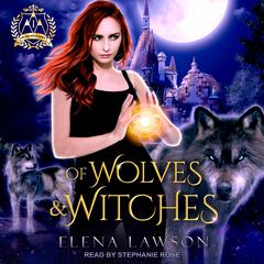 Of Wolves & Witches Audiobook, by Elena Lawson
