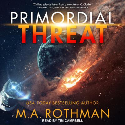 Primordial Threat Audiobook, by M.A. Rothman