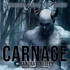 Carnage Audiobook, by Sandra R. Neeley