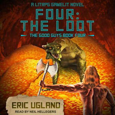 Four: The Loot: A LitRPG/GameLit Novel Audiobook, by Eric Ugland