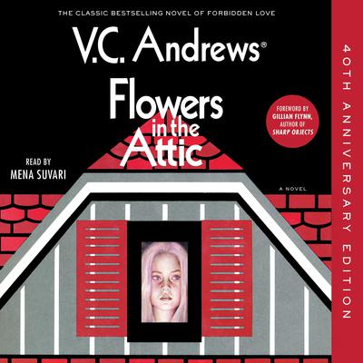 Flowers in the Attic: 40th Anniversary Edition Audiobook, by