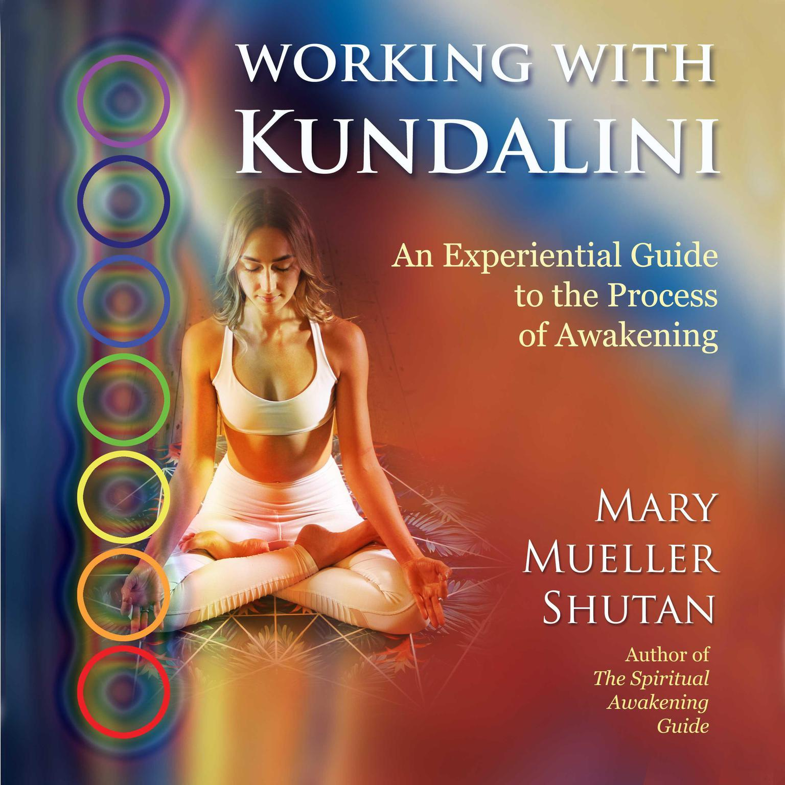 Printable Working with Kundalini: An Experiential Guide to the Process of Awakening Audiobook Cover Art