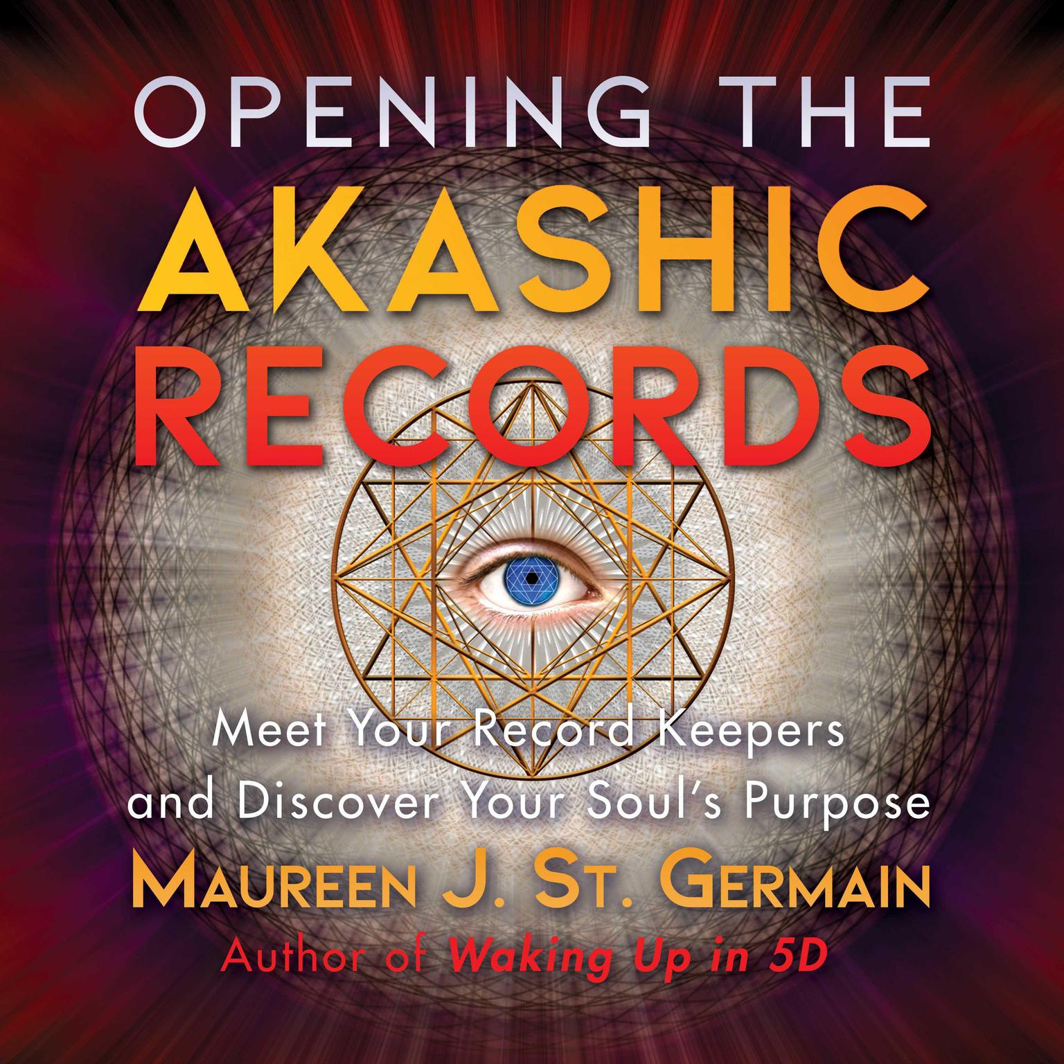 Printable Opening the Akashic Records: Meet Your Record Keepers and Discover Your Soul's Purpose Audiobook Cover Art