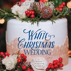 White Christmas Wedding: A Novel Audiobook, by Celeste Winters