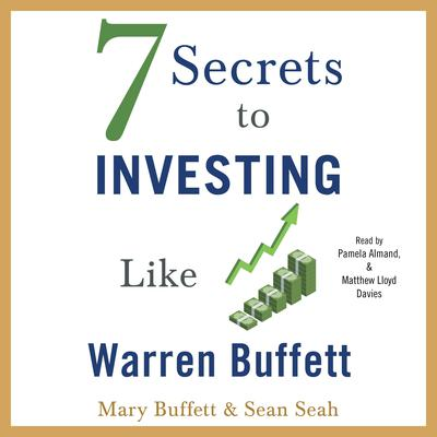 7 Secrets to Investing Like Warren Buffett: A Simple Guide for Beginners Audiobook, by