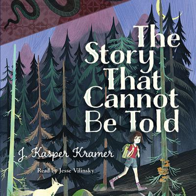 The Story That Cannot Be Told Audiobook, by J. Kasper Kramer