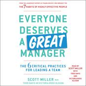 Everyone Deserves a Great Manager: The 6 Critical Practices for Leading a Team Audiobook, by Scott Miller