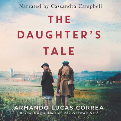 The Daughters Tale Audiobook, by Armando Lucas Correa
