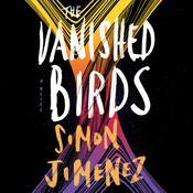 The Vanished Birds: A Novel Audiobook, by Simon Jimenez