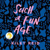 Such a Fun Age Audiobook, by Kiley Reid