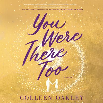 You Were There Too Audiobook, by Colleen Oakley