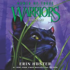 Warriors: Power of Three #3: Outcast Audiobook, by Erin Hunter