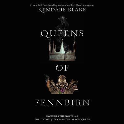 Queens of Fennbirn Audiobook, by Kendare Blake