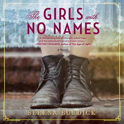 The Girls with No Names: A Novel Audiobook, by Serena Burdick