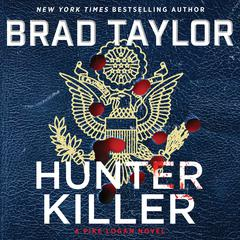 Hunter Killer: A Pike Logan Novel Audiobook, by Brad Taylor