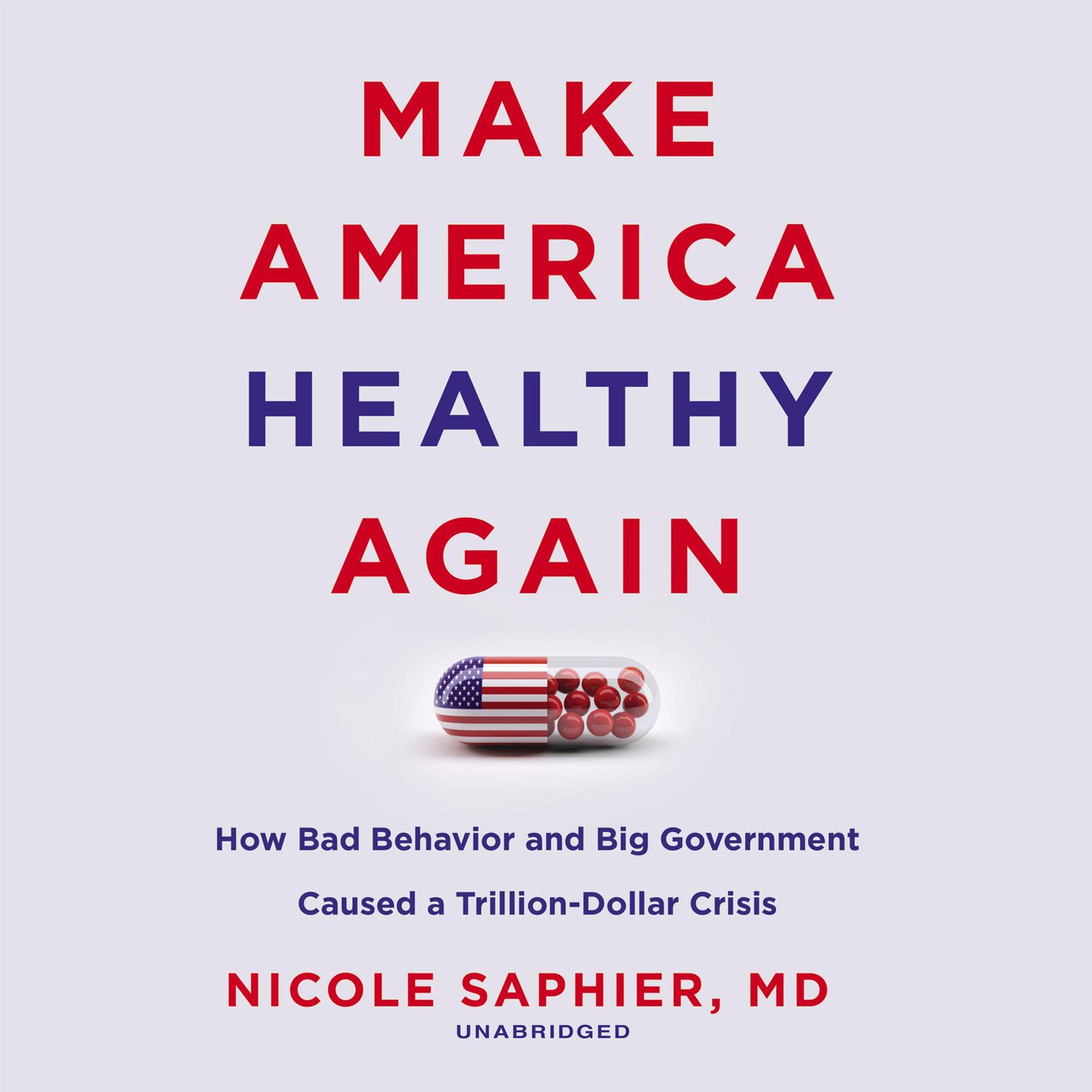 Printable Make America Healthy Again: How Bad Behavior and Big Government Caused a Trillion-Dollar Crisis Audiobook Cover Art