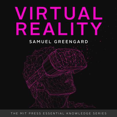 Virtual Reality Audiobook, by Samuel Greengard