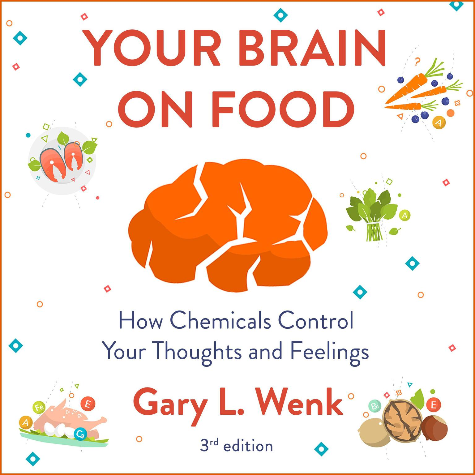 Printable Your Brain on Food: How Chemicals Control Your Thoughts and Feelings 3rd Edition Audiobook Cover Art